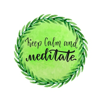 Healthy living concept. calligraphic motivation quote - keep calm and meditate. vector