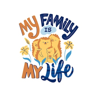 The hedgehog mommy, daddy and their children are hugging with lettering phrase - my family is my life.