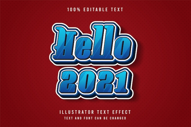 Hello 2021,3d editable text effect blue gradation cute comic style effect