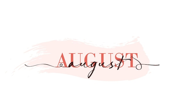 こんにちは8月のカード。 1行。テキスト付きのレタリングポスター8月。ベクトルeps10。白い背景で隔離