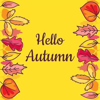 Здравствуйте, осенний баннер с рисованной сухие листья, изолированные на желтом фоне. фраза каллиграфии украсить апельсин и золотой лист. сезон тема флаер шаблон векторные иллюстрации плоский