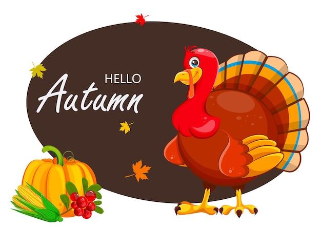 안녕하세요 가을입니다. 만화 칠면조 새와 수확입니다. 추수 감사절 인사말 카드에 사용할 수 있습니다. 스톡 벡터 일러스트 레이 션