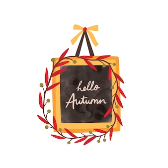 Hello autumn flat frame vector template. greeting card, postcard decorative design element. blackboard with inscription and leaves wreath hand drawn illustration isolated .