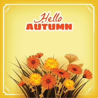 Hello autumn, flowers, fall, leaves, greeting card autumn colors