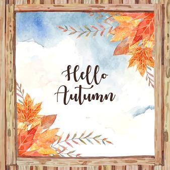 Привет, осень в центре деревянной оконной рамы и в окружении осенних листьев, таких как клен и дуб.