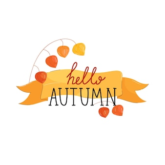 Hello autumn lettering on a ribbon with leaves and flowers