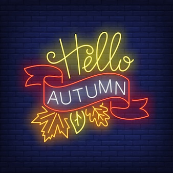 Hello autumn neon sign with ribbon and fall leaves
