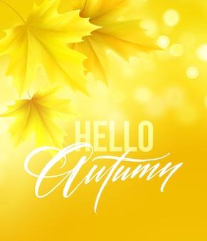 Ciao poster autunnale con scritte e foglie d'acero autunnali gialle