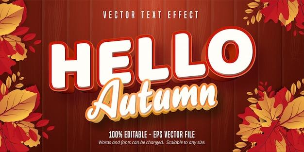 Hello autumn text, autumn style editable text effect on wooden background