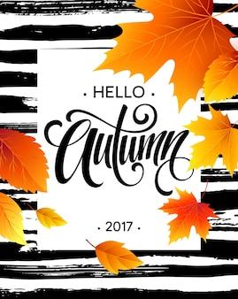 Привет осень. тенденция каллиграфии. фон из осенних листьев. концептуальный буклет, флаер, рекламный плакат. векторная иллюстрация eps10
