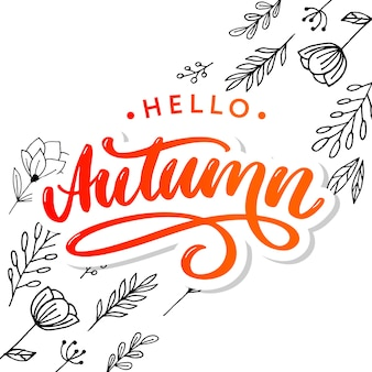 Hello autumn. trend calligraphy with flowers and leaves