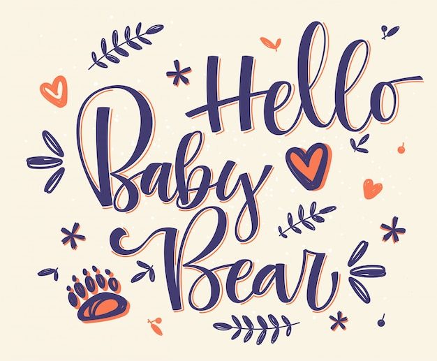 Hello baby bear. handmade calligraphy