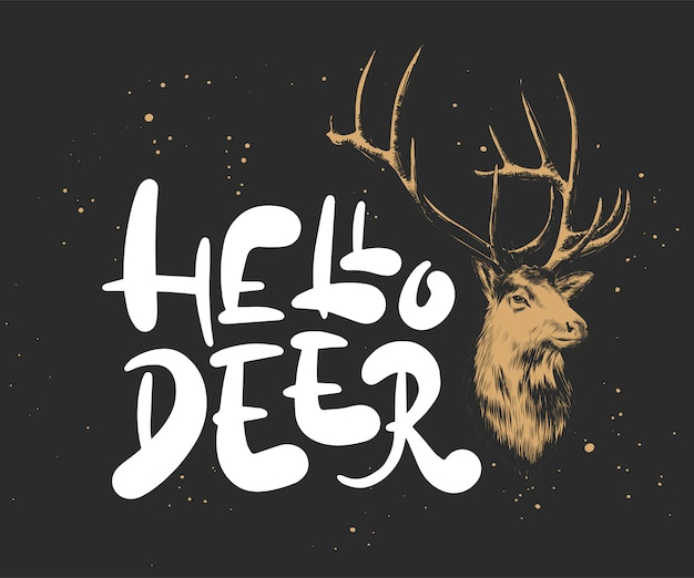 Hello deer, hand drawn calligraphy for christmas and new year