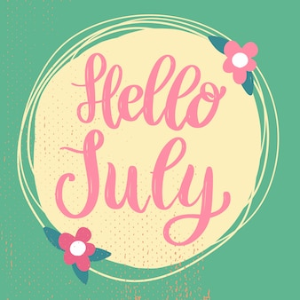 Hello july. lettering phrase on background with flowers decoration.  element for poster, banner, card.  illustration