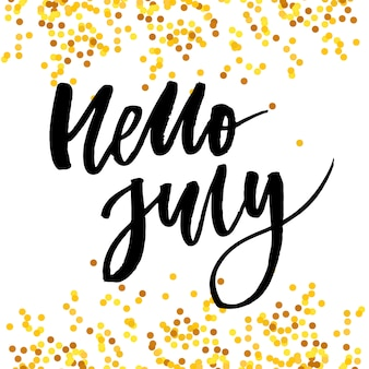 Hello july phrase lettering