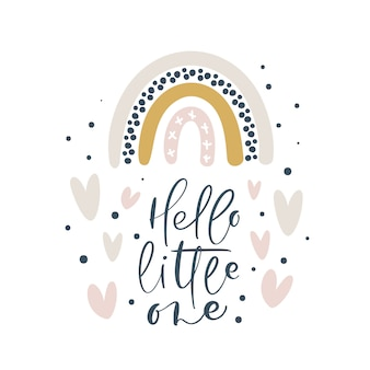 Hello little one the rainbow calligraphy lettering text and illustration rainbow