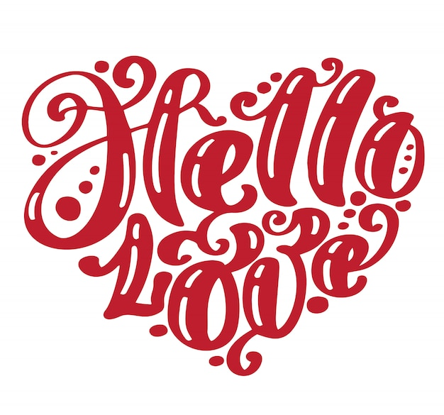 Hello love valentines day greeting card with calligraphy wedding.