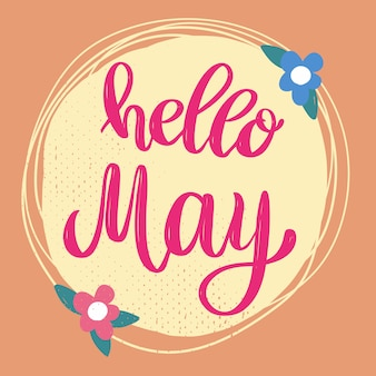 Hello may. lettering phrase on background with flowers decoration.  element for poster, banner, card.  illustration