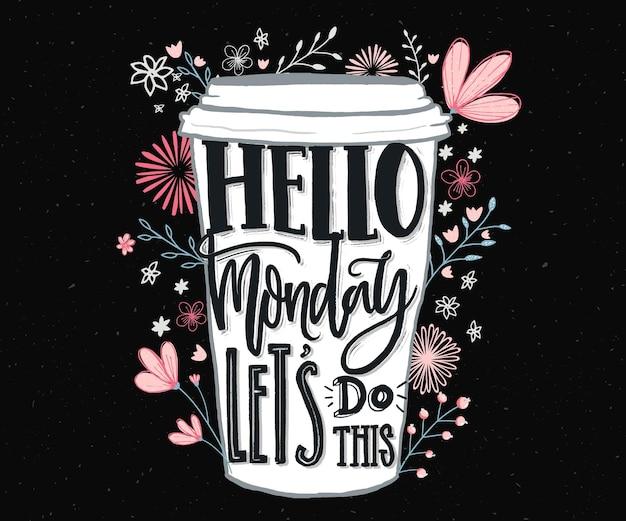 안녕하세요 월요일, 이렇게 합시다. 월요일과 주 시작에 대한 재미있는 동기 부여 인용문. 소셜 미디어, 벽 예술, 티셔츠를 위한 손글씨.