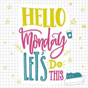 안녕하세요 월요일은 월요일과 주 시작에 대한 이 동기 부여 말을 할 수 있습니다. 핸드 레터링