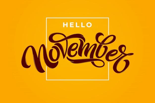 Привет ноября надпись с квадратной рамкой на ярко-оранжевом фоне. современная каллиграфия кисти. надписи для поздравительных открыток, социальных медиа баннер, печать. редактируемая иллюстрация.