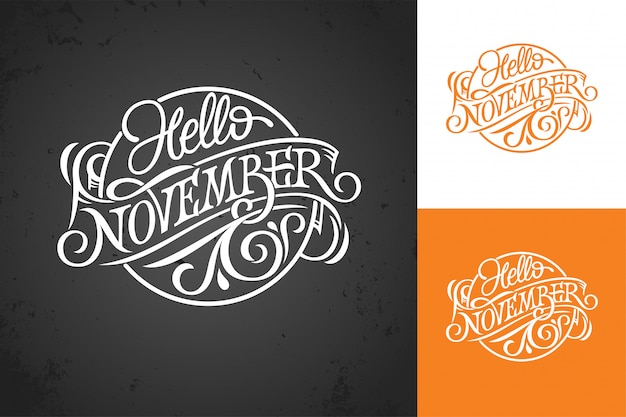 Hello november vintage lettering on chalkboard. typography on white, color and dark background. template for banner, greeting card, poster, print .  illustration. logo in form circle.