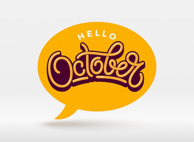 Hello oktober typography with speech bubble on light background.  lettering for banner, poster, greeting card.  handwritten lettering.