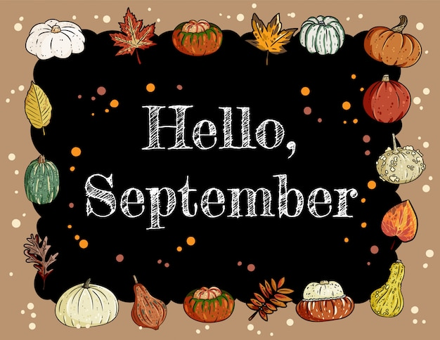 Hello september chalkboard inscription cute cozy banner with pumpkins and leaves.