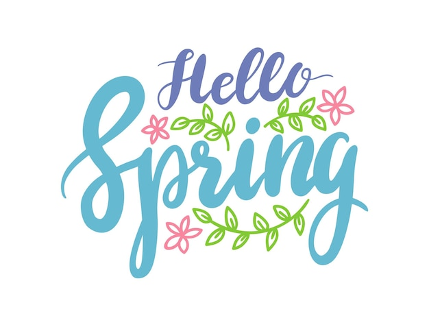 Hello spring banner, springtime season greeting lettering with flowers and green leaves on white background. calligraphy design with natural elements for tshirt print. cartoon vector illustration