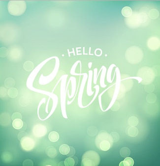 Hello spring with bokeh and handwritten lettering.