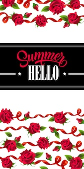 Hello summer, banner with red ribbons and roses. Calligraphic text on black