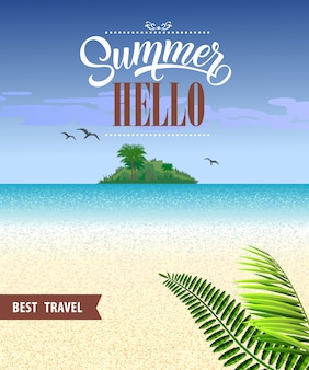 Hello summer best travel flyer with ocean, beach, tropical island and leaves.