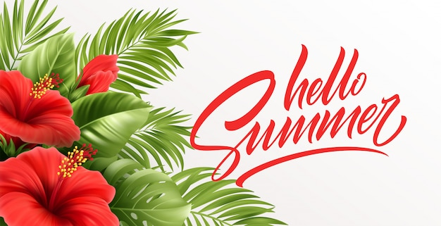 Hello summer handwriting lettering with tropical exotic palm leaves and hibiscus flowers isolated on white background.