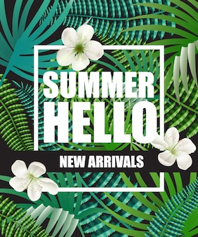 Hello summer, new arrivals poster with blossoms and tropical leaves in background