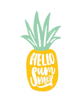 Hello summer slogan handwritten with elegant calligraphic script on pineapple. modern summertime composition with tropical exotic fruit.