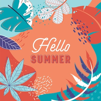 Hello summer tropical banner with leaves. summertime holiday abstract colorful flyer with doodle style elements and bright floral ornament. poster design with typography. cartoon vector illustration