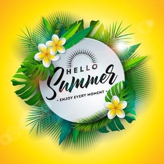 Hello summer иллюстрация с цветами и тропическими растениями