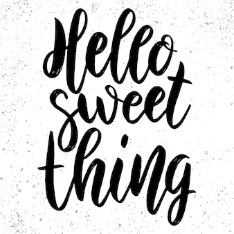 Hello sweet thing. lettering phrase for poster, card, banner, sign. vector illustration