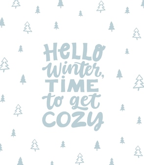 Hello winter, time to get cozy - hand written lettering quote.
