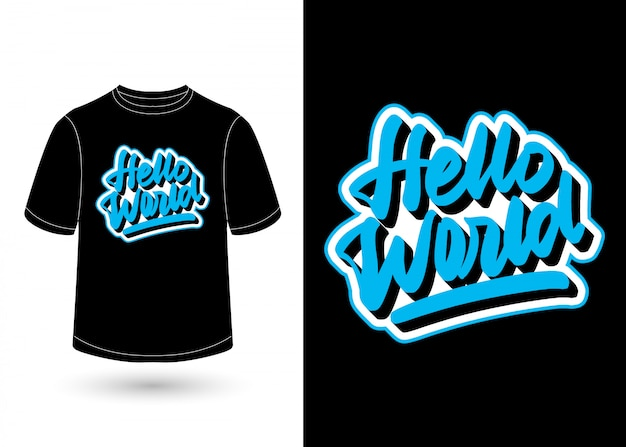 Hello world hand lettering design for t-shirt