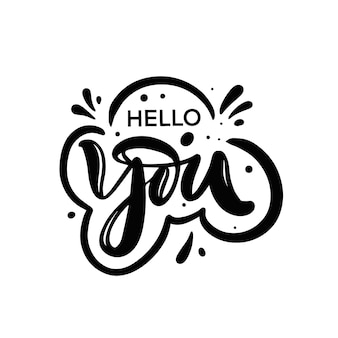 Hello you black color motivation lettering phrase saying text vector illustration
