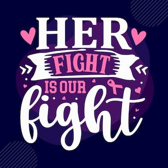 彼女の戦いは私たちの戦いですタイポグラフィプレミアムベクトルtシャツデザイン見積もりテンプレート