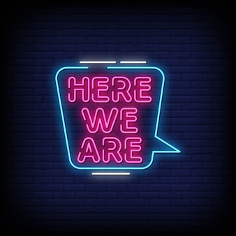 Here we are neon signs style text