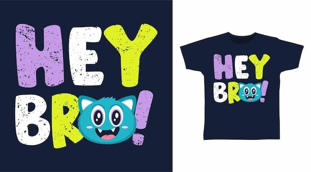 Hey bro 타이포그래피 티셔츠 디자인