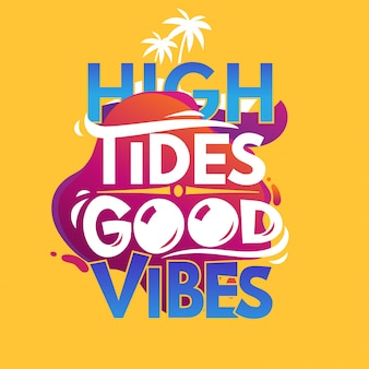 High tides good vibes. summer quote
