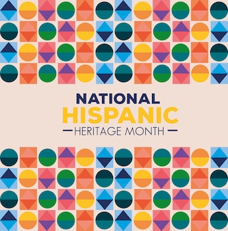 Hispanic and latino americans culture, national hispanic heritage month with figures geometrics of different colors