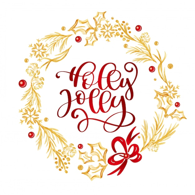 Holly jolly calligraphy lettering red text and a gold flourish wreath with fir tree branches