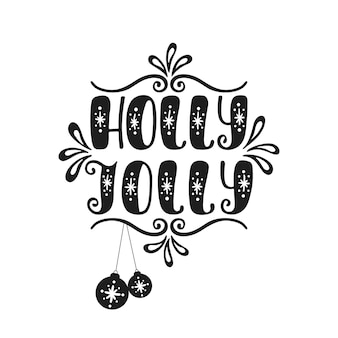 Holly jolly. hand drawn calligraphy text. holiday typography design. black and white christmas greeting card.