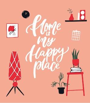 집은 나의 행복한 곳입니다. 집에 있는 것에 대한 영감을 주는 인용문. 손으로 쓴 글씨와 손으로 그린 램프, 포스터, 냄비에 식물, 선반에 꽃병. 객실의 아늑한 인테리어. 벡터 일러스트 레이 션.