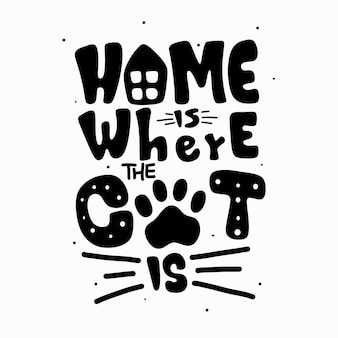 Home is where the cat is quote lettering illustration